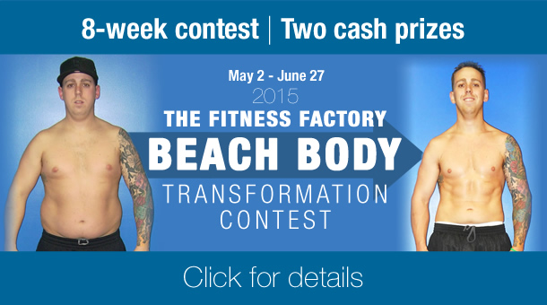 Fitness Factory Beach Body Transformation Contest